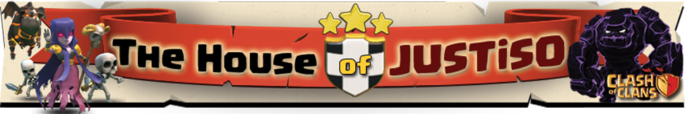 The House of JUSTiSO - A Clash of Clans Community